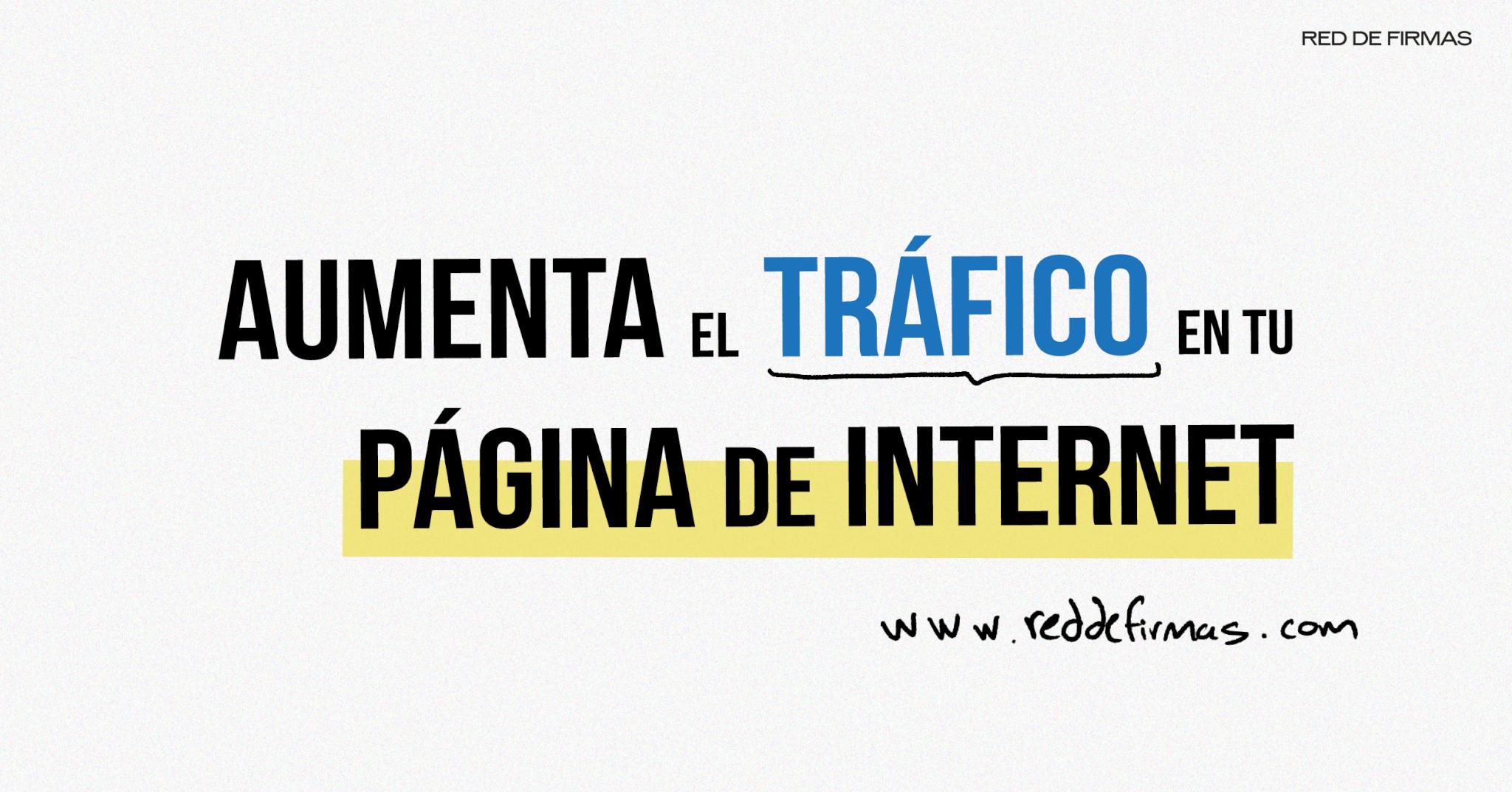 Aumenta el tráfico a tu página de internet